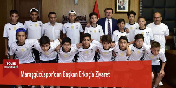 Maraşgücüspor'dan Başkan Erkoç'a Ziyaret