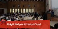 Büyükşehir Belediye Meclisi 13 Haziran'da Toplandı