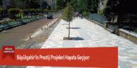 Büyükşehir'in Prestij Projeleri Hayata Geçiyor
