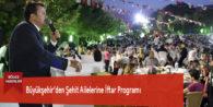 Büyükşehir'den Şehit Ailelerine İftar Programı