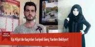 Eşi Afşin'de Kaçırılan Suriyeli Genç Yardım Bekliyor!