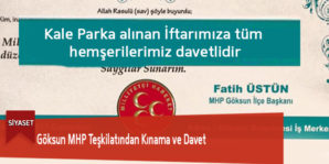 Göksun MHP Teşkilatından Kınama ve Davet
