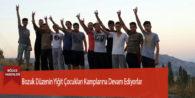 Bozuk Düzenin Yiğit Çocukları Kamplarına Devam Ediyorlar