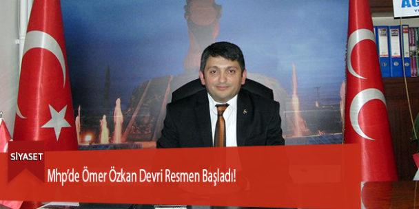 Mhp'de Ömer Özkan Devri Resmen Başladı!