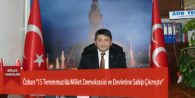 """Özkan """"15 Temmmuz'da Millet Demokrasisi ve Devletine Sahip Çıkmıştır"""""""