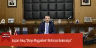 """Başkan Erkoç: """"Dünya Meşgalelerini Bir Kenara Bırakmalıyız"""""""