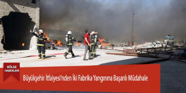 Büyükşehir İtfaiyesi'nden İki Fabrika Yangınına Başarılı Müdahale
