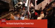 Feci Kazada Büyükşehir İtfaiyesi Zamanla Yarıştı