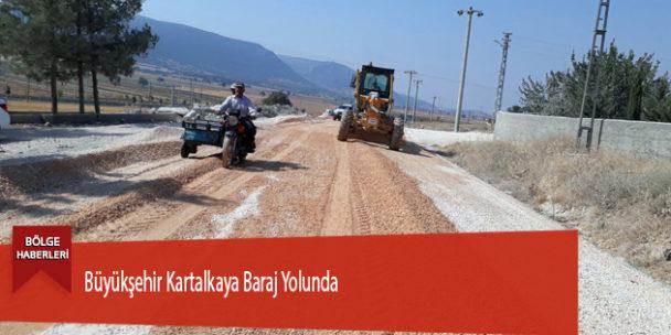 Büyükşehir Kartalkaya Baraj Yolunda