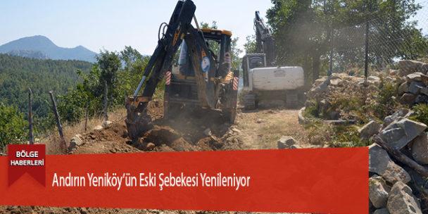 Andırın Yeniköy'ün Eski Şebekesi Yenileniyor