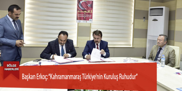 """Başkan Erkoç: """"Kahramanmaraş Türkiye'nin Kuruluş Ruhudur"""""""