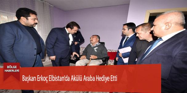 Başkan Erkoç Elbistan'da Akülü Araba Hediye Etti
