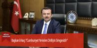 """Başkan Erkoç: """"Cumhuriyet Yeniden Dirilişin Simgesidir"""""""