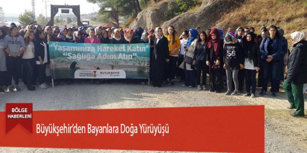 Büyükşehir'den Bayanlara Doğa Yürüyüşü