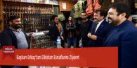 Başkan Erkoç'tan Elbistan Esnaflarını Ziyaret