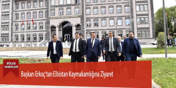 Başkan Erkoç'tan Elbistan Kaymakamlığına Ziyaret
