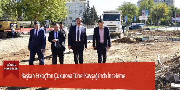 Başkan Erkoç'tan Çukurova Tünel Kavşağı'nda İnceleme