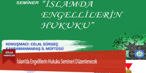 İslam'da Engellilerin Hukuku Semineri Düzenlenecek