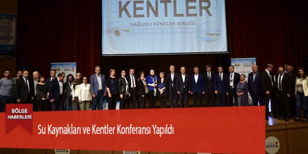 Su Kaynakları ve Kentler Konferansı Yapıldı