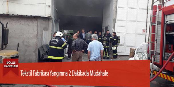 Tekstil Fabrikası Yangınına 2 Dakikada Müdahale