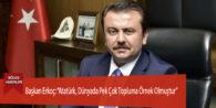"""Başkan Erkoç: """"Atatürk, Dünyada Pek Çok Topluma Örnek Olmuştur"""""""