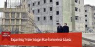 Başkan Erkoç Tenziler Erdoğan İHL'de İncelemelerde Bulundu