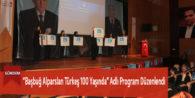 """""""Başbuğ Alparslan Türkeş 100 Yaşında"""" Adlı Program Düzenlendi"""