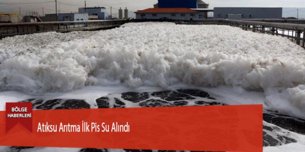 Atıksu Arıtma İlk Pis Su Alındı