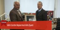Selim Cüce'den Başkan Aras'a Vefa Ziyareti