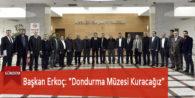 """Başkan Erkoç:""""Dondurma Müzesi Kuracağız"""""""