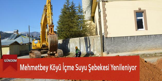 Mehmetbey Köyü İçme Suyu Şebekesi Yenileniyor