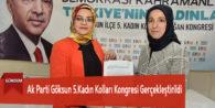 Ak Parti Göksun 5.Kadın Kolları Kongresi Gerçekleştirildi