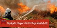 Büyükşehir İtfaiyesi 6 Bin 877 Olaya Müdahale Etti