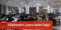 Kütüphanelerin Çalışma Saatleri Değişti