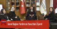 Genel Başkan Yardımcısı Yavuz'dan Ziyaret