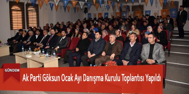 Ak Parti Göksun Ocak Ayı Danışma Kurulu Toplantısı Yapıldı