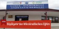Büyükşehir'den Mikrokredilecilere Eğitim