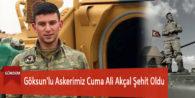 Göksun'lu Askerimiz Cuma Ali Akçal Şehit Oldu