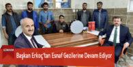 Başkan Erkoç'tan Esnaf Gezilerine Devam Ediyor
