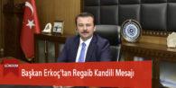 Başkan Erkoç'tan Regaib Kandili Mesajı