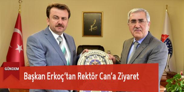 Başkan Erkoç'tan Rektör Can'a Ziyaret