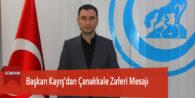 Başkan Kayış'dan Çanakkale Zaferi Mesajı