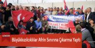 Büyükkızılcıklılar Afrin Sınırına Çıkarma Yaptı