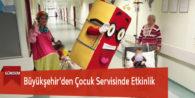 Büyükşehir'den Çocuk Servisinde Etkinlik