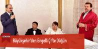 Büyükşehir'den Engelli Çifte Düğün