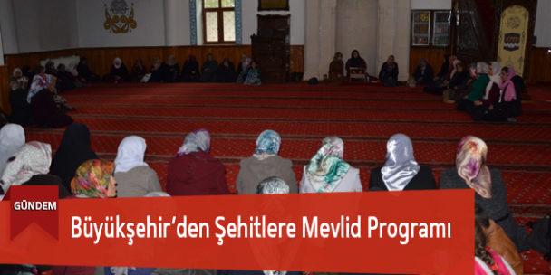 Büyükşehir'den Şehitlere Mevlid Programı