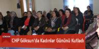 CHP Göksun'da Kadınlar Gününü Kutladı