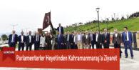Parlamenterler Heyetinden Kahramanmaraş'a Ziyaret