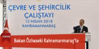 Bakan Özhaseki Kahramanmaraş'ta