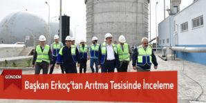 Başkan Erkoç'tan Arıtma Tesisinde İnceleme